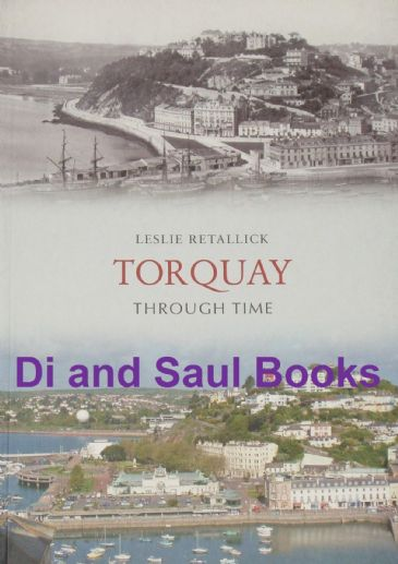 Torquay Through Time, by Leslie Retallick